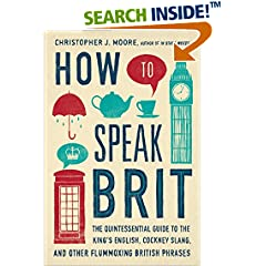 ISBN:1592408982 How to Speak Brit by Christopher    J. Moore