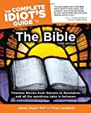 The Complete Idiot\'s Guide to the Bible, Third Edition