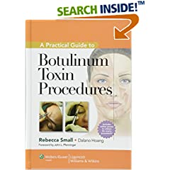 ISBN:1609131479 A Practical Guide to Botulinum Toxin Procedures (Cosmetic Procedures for Primary Care) by Rebecca    Small MD FAAFP and Dalano Hoang DC