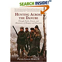 ISBN:1629141879 Hunting Across the Danube by Peter    Lewis Horn II