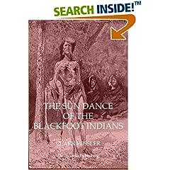 ISBN:1770832556 The Sun Dance of the Blackfoot Indians by Clark    Wissler