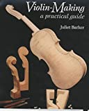 Violin Making: A Practical Guide