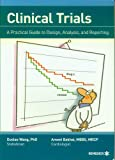 Clinical Trials - A practical guide to design, analysis, and reporting