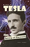 Nikola Tesla And The Taming Of Electricity By Lisa J. Aldrich