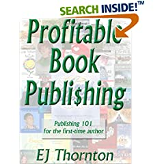 ISBN:1932344500 Profitable Book Publishing by EJ Thornton
