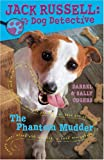 The Phantom Mudder (Jack Russell, Dog Detective)