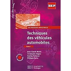 Techniques des véhicules automobiles, tome 1