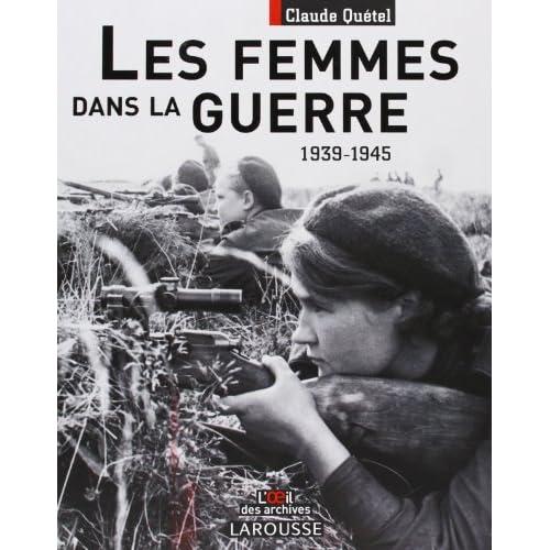 Retrace le parcours des femmes durant la seconde guerre mondiale