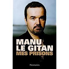 [Caldier, Emmanuel] Manu le Gitan, Mes Prisons. 208068616X.01._AA240_SCLZZZZZZZ_