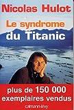 Le Syndrome du Titanic de Nicolas Hulot (Editions Calmann-Lévy)