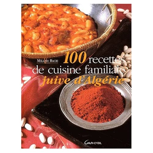 Recettes de cuisine familiale juive d 39 alg rie - Recette de cuisine familiale ...