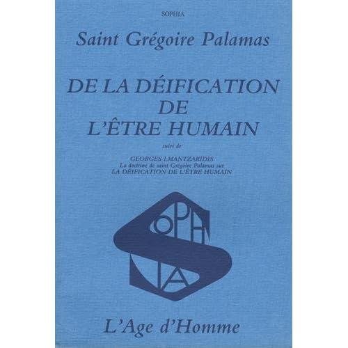 saint Gregoire Palamas, livre sur la deification de l'etre humain, editions Age d'Homme