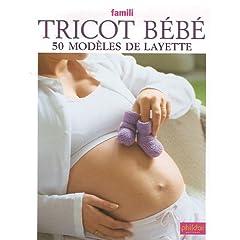 Tricot bébé : 50 modèles de layette