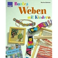 Buntes Weben mit Kindern. Ideen für Garn, Papier und Perlen