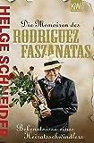 Die Memoiren des Rodriguez Faszanatas. Bekenntnisse eines Heiratsschwindlers