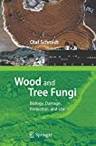 Wood and Tree Fungi: Biology, Damage, Protection, and Use