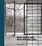 Mies van der Rohe: West meets East By Werner Blaser
