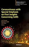Coronaviruses with Special Emphasis on First Insights Concerning SARS (Birkhýýuser Advances in Infectious Diseases)