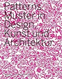 Patterns. Neue Muster in Design, Kunst und Architektur. 300 farb. Abb