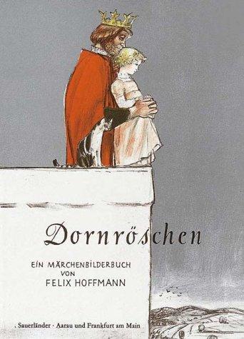 Dornroeschen. Ein Maerchenbilderbuch nach den Bruedern Grimm