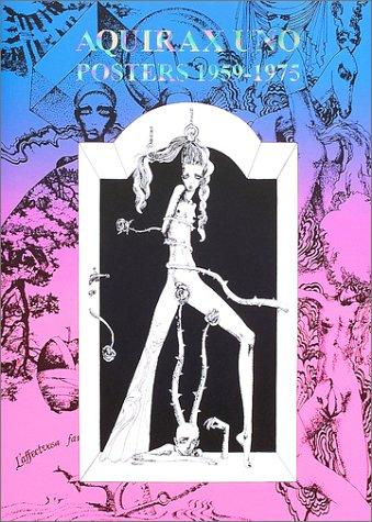 AQUIRAX UNO POSTERS 1959‐1975―宇野亜喜良60年代ポスター集