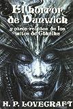 El horror de Dunwich / Dunwich Horror: y otros relatos de los mitos de Cthulhu