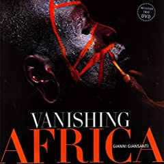 Vanishing Africa: A Photographer's Journey