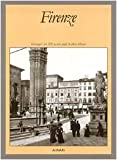 Florence (19th Century Pictures Fro the Linari Archives by  Fratelli Alinari )