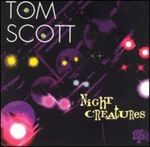 Tom Scott - Night Creatures - Zortam Music
