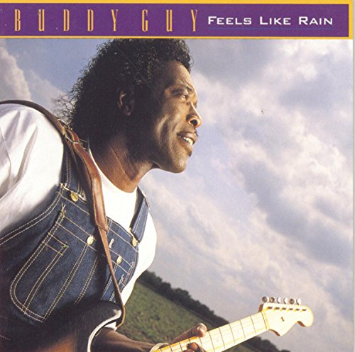 Buddy Guy - Feels Like Rain - Zortam Music
