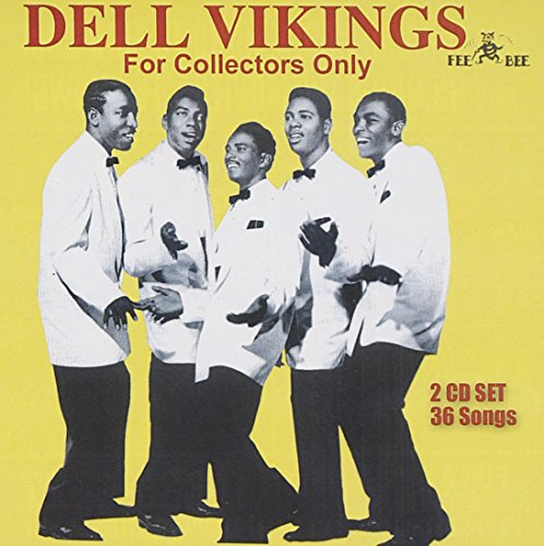 Dell Vikings - Dell Vikings For Collectors Only - Zortam Music