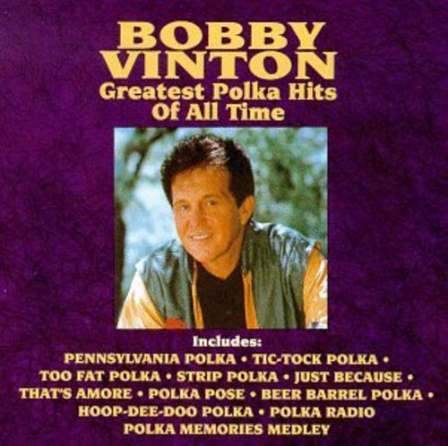 Bobby Vinton - Bobby Vinton - Greatest Polka Hits of All Tim - Zortam Music