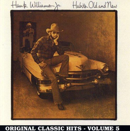Hank Williams Jr. - Habits Old And New: Original Classic Hits, Vol. 5 - Zortam Music