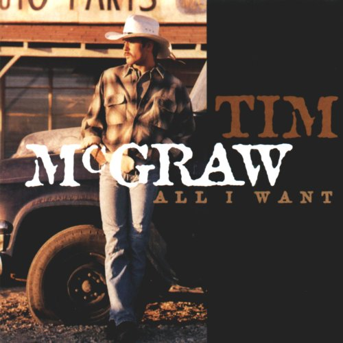 Tim Mcgraw - All I Want - Zortam Music