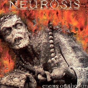 Neurosis - Enemy of the Sun - Zortam Music