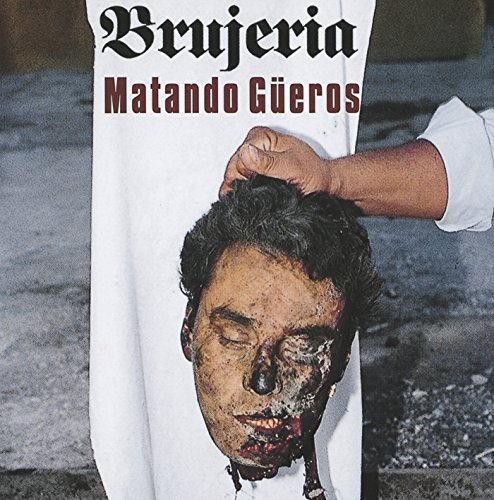Brujeria - Desperado Lyrics - Zortam Music