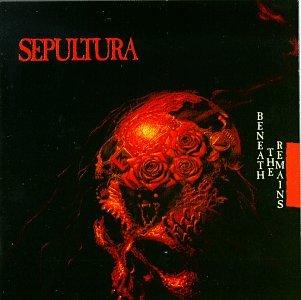Sepultura - Beneath The Remains [UK] - Zortam Music