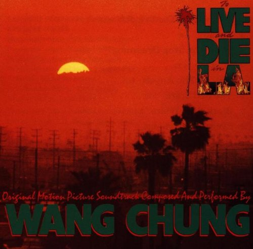 WANG CHUNG - To Live and Die in La: Original Soundtrack - Zortam Music