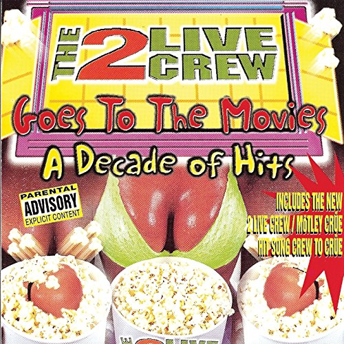 2 Live Crew - Goes To The Movies / A Decade Of Hits - Zortam Music