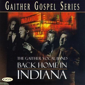 Gaither Vocal Band - Back Home in Indiana - Zortam Music