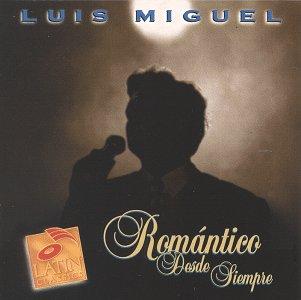 Luis Miguel - Romantico Desde Siempre - Zortam Music