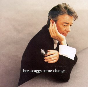 Boz Scaggs - Some Change - Zortam Music