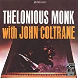 Thelonious Monk with John ColtraneThelonious Monk with John Coltrane