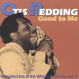 Otis Redding - Good to Me: Live at the Whiskey a Go Go, Vol. 2 - Zortam Music