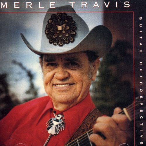 Merle Travis - Guitar Retrospective - Zortam Music