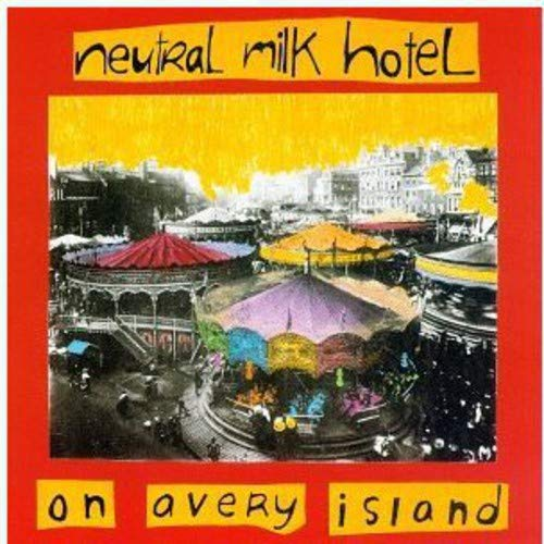 Neutral Milk Hotel - On Avery Island - Zortam Music