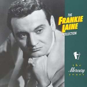 Frankie Laine - Frankie Laine: The Collection - Zortam Music
