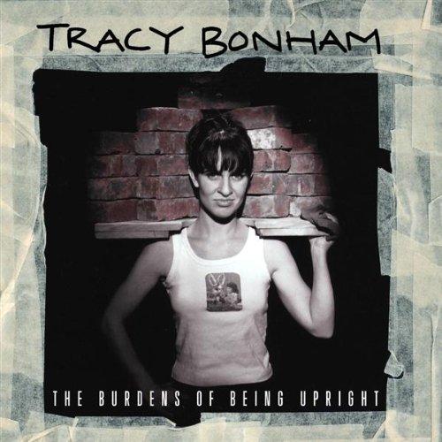 Tracy Bonham - The Burdens Of Being Upright - Zortam Music