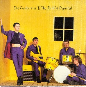 The Cranberries - To the Faithful Departed [The Complete Sessions 1996-1997] - Zortam Music