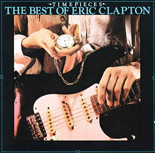 Eric Clapton - Timepieces (The Best Of) - Zortam Music